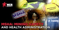 MSHA: Mining Safety and Health Administration