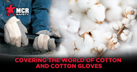 Covering the World of Cotton and Cotton Gloves